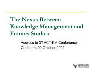 The Nexus Between Knowledge Management and Futures Studies