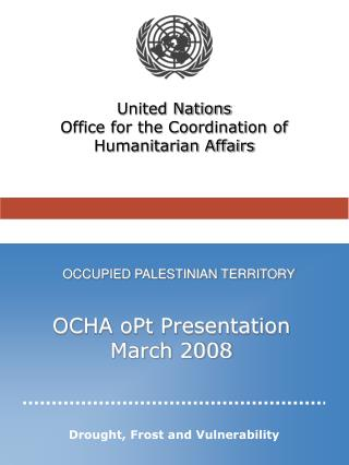 OCHA oPt Presentation March 2008