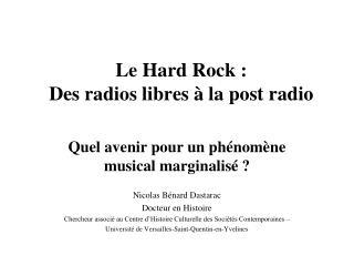 Le Hard Rock :  Des radios libres   la post radio