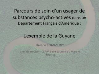 Parcours de soin d un usager de substances psycho-actives dans un D partement Fran ais d Am rique :  L exemple de la Guy