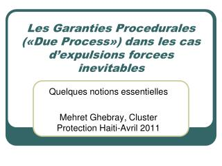 Les Garanties Procedurales   Due Process  dans les cas d expulsions forcees inevitables