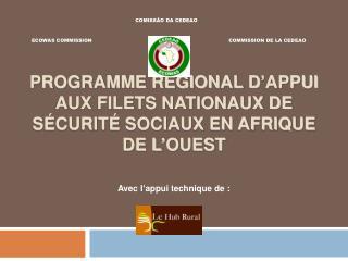 Programme R gional d Appui aux Filets Nationaux de S curit  Sociaux en Afrique de l Ouest
