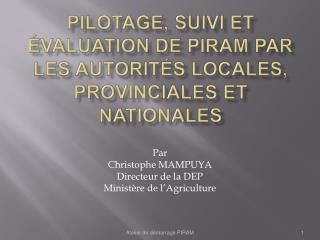 Pilotage, suivi et  valuation de PIRAM par les autorit s locales, provinciales et nationales