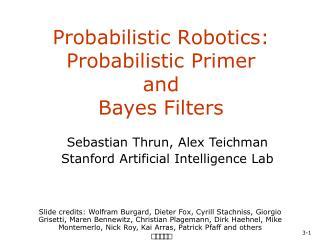 Probabilistic Robotics: Probabilistic Primer and Bayes Filters