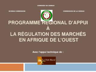 Programme R gional d Appui   la R gulation des March s  en Afrique de l Ouest