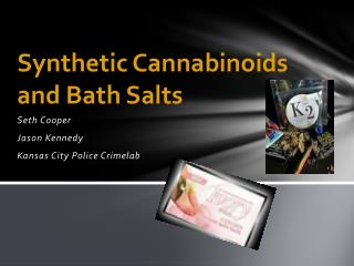 Synthetic Cannabinoids and Bath Salts