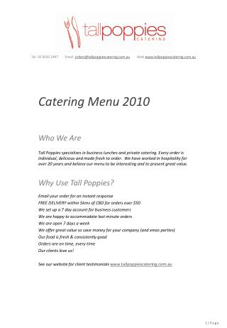 Who We Are  Tall Poppies specialises in business lunches and private catering. Every order is individual, delicious and