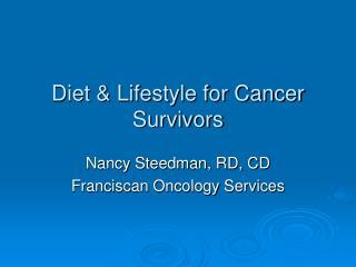 Diet  Lifestyle for Cancer Survivors