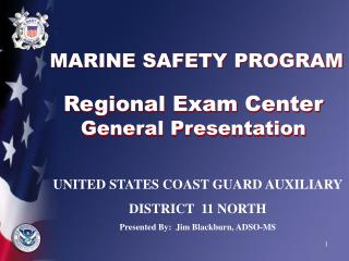 MARINE SAFETY PROGRAM  Regional Exam Center General Presentation