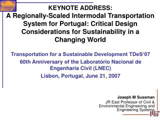 keynote address: a regionally-scaled intermodal transportation system for portugal: critical design considerations for s