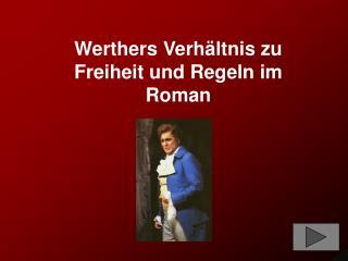 Werthers Verh ltnis zu Freiheit und Regeln im Roman