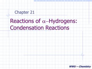 Reactions of a-Hydrogens: Condensation Reactions