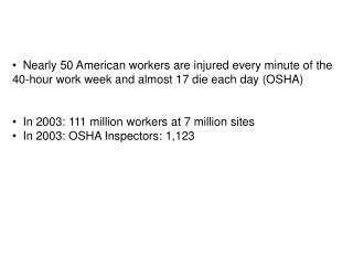 nearly 50 american workers are injured every minute of the 40-hour work week and almost 17 die each day osha     in 20