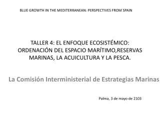TALLER 4: EL ENFOQUE ECOSIST MICO: ORDENACI N DEL ESPACIO MAR TIMO,RESERVAS MARINAS, LA ACUICULTURA Y LA PESCA.