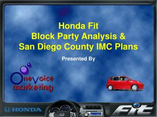 Honda Fit  Block Party Analysis   San Diego County IMC Plans