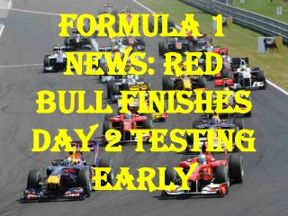 Formula 1 News: Red Bull finishes day 2 testing early