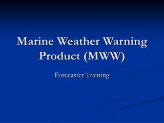 Marine Weather Warning Product MWW