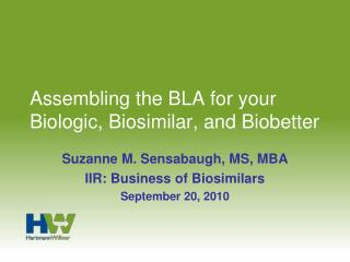 Assembling the BLA for your Biologic, Biosimilar, and Biobetter