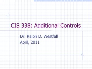 cis 338: additional controls