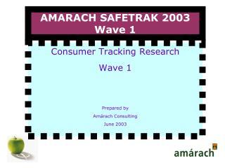 AMARACH SAFETRAK 2003 Wave 1