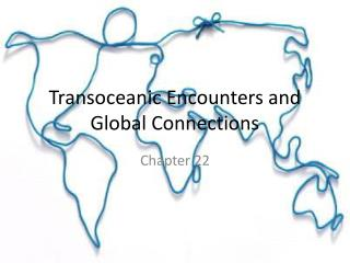 Transoceanic Encounters and Global Connections
