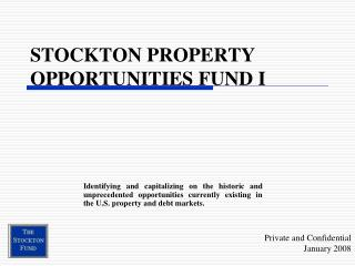 STOCKTON PROPERTY OPPORTUNITIES FUND I