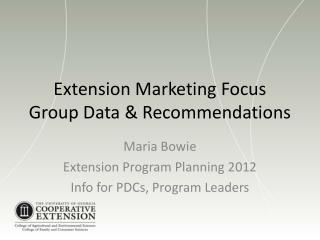 Extension Marketing Focus Group Data  Recommendations