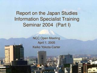 Report on the Japan Studies Information Specialist Training Seminar 2004  Part I