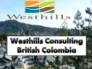 Westhills Consulting British Colombia