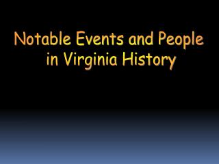 Notable Events and People  in Virginia History