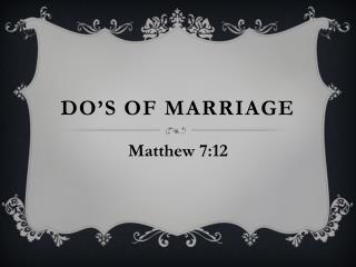 Do s of Marriage