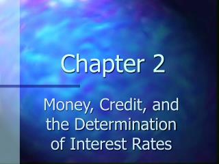 Money, Credit, and the Determination of Interest Rates