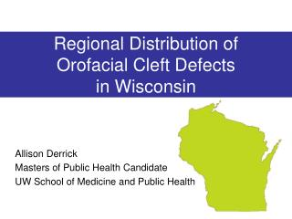 Regional Distribution of  Orofacial Cleft Defects  in Wisconsin
