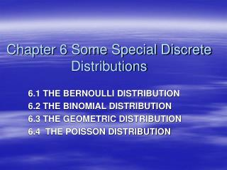 Chapter 6 Some Special Discrete Distributions