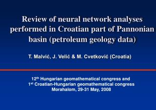 Review of neural network analyses performed in Croatian part of Pannonian basin petroleum geology data