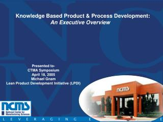 Knowledge Based Product  Process Development: An Executive Overview