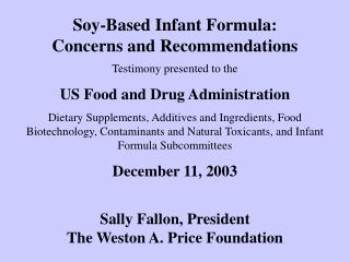 Soy-Based Infant Formula: Concerns and Recommendations Testimony presented to the US Food and Drug Administration Dietar