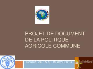 Projet de document de la politique Agricole Commune
