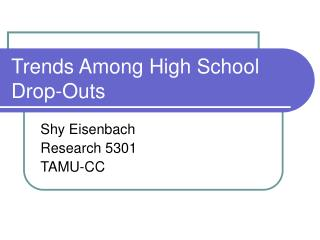 Trends Among High School Drop-Outs