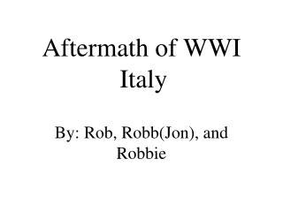 Aftermath of WWI   Italy