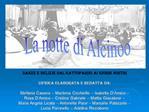 Danze e delizie dal Gattopardo ai giorni nostri  Un idea elaborata e redatta da:   Stefania Casano   Marilena Cicchirill