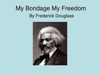 My Bondage My Freedom