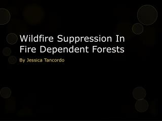 Wildfire Suppression In Fire Dependent Forests