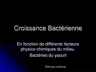 Croissance Bact rienne