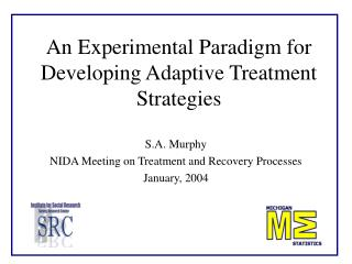 An Experimental Paradigm for Developing Adaptive Treatment Strategies