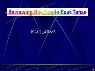 Simple past tense  action starts and finishes in the past