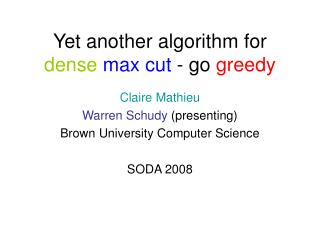 Yet another algorithm for dense max cut - go greedy