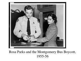 Rosa Parks and the Montgomery Bus Boycott, 1955-56