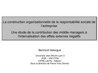 La construction organisationnelle de la responsabilit  sociale de l entreprise    Une  tude de la contribution des middl