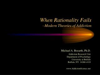 when rationality fails  modern theories of addiction